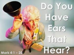 Do You Have Ears That Hear