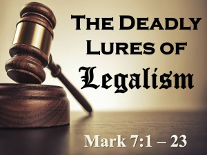 the deadly lures of legalism